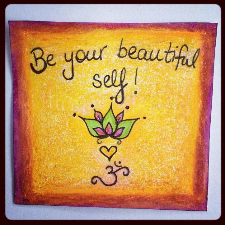 be your beautiful self