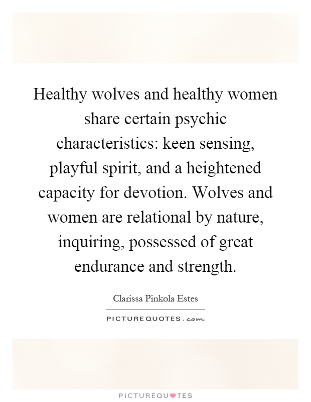 healthy-wolves-and-healthy-women-share-certain-psychic-characteristics-keen-sensing-playful-spirit-quote-1